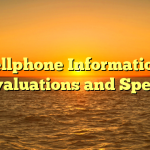 Cellphone Information, Evaluations and Specs