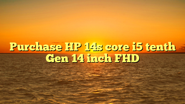 Purchase HP 14s core i5 tenth Gen 14 inch FHD