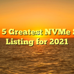The 5 Greatest NVMe SSD Listing for 2021